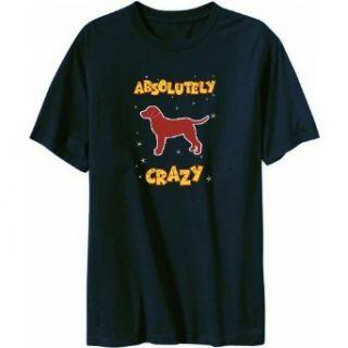 Absolutely Chesapeake Bay Retriever Crazy Mens T shirt