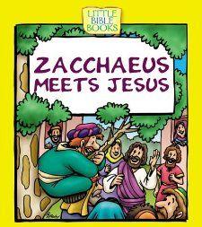 Zacchaeus Meets Jesus (Little Bible Books): Ellen Caughey