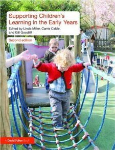 Supporting Childrens Learning in the Early Years: Linda Miller