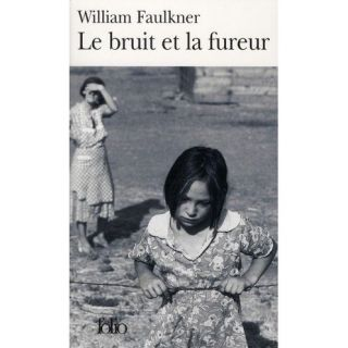 Le bruit et la fureur   Achat / Vente livre William Faulkner pas cher