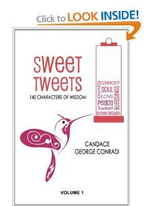 Sweet Tweets 140 Characters of Wisdom (Volume 1) Candace George