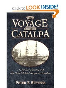 The Voyage of the Catalpa A Perilous Journey and Six Irish Rebels