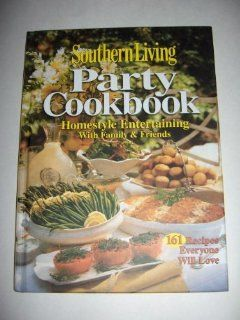 Party Cookbook Homestyle Entertaining with Family & Friends 161