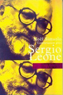 Conversations avec Sergio Leone Sergio Leone, Noël Simsolo