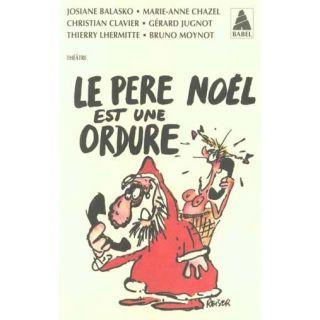 Le pere noel est une ordure   Achat / Vente livre Josiane Balasko pas