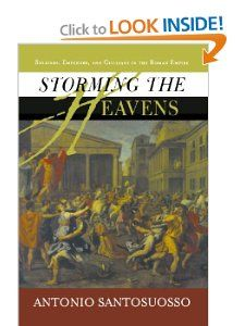 Storming The Heavens Soldiers, Emperors, And Civilians In The Roman