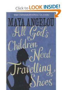 All Gods Children Need Travelling Shoes: Maya Angelou: 9781844085057
