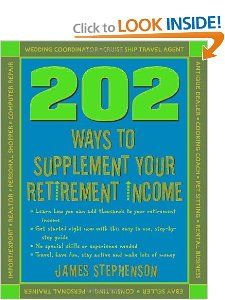 202 Ways to Supplement Your Retirement Income James Stephenson