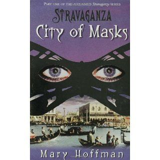 Stravaganza City Of Masks Mary Hooper, Mary Hoffman
