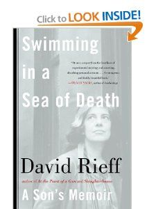 Swimming in a Sea of Death A Sons Memoir David Rieff 9780743299473