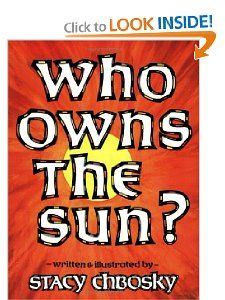 Who Owns the Sun?: Stacy Chbosky: 9780933849822: Books