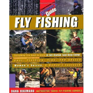 Fly Fishing A Womans Guide Dana Rikimaru, Dana Rikimaru