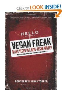 Vegan Freak Being Vegan in a Non Vegan World (Tofu Hound Press) Bob