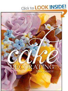 Professional Cake Decorating Toba M. Garrett 9780470380093