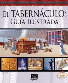 El Tabernaculo Guia Ilustrada (Spanish Edition) B&H Espanol