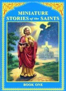 Miniature stories of the saints Daniel A Lord 9781929198238