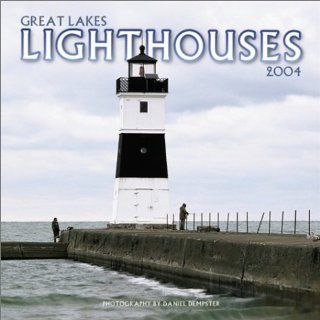 Great Lakes Lighthouses 2004 Calendar: Daniel Dempster: 9780763160395