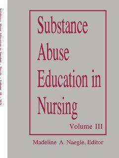 Substance Abuse Education in Nursing Vol Iii Graduate 1993 (Substance