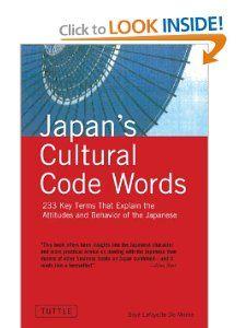 Japans Cultural Code Words 233 Key Terms That Explain the Attitudes