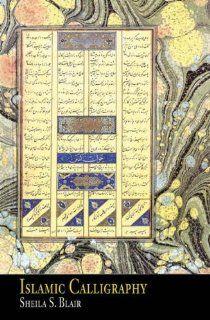 Islamic Calligraphy: Sheila S. Blair: 9780748612123: Books