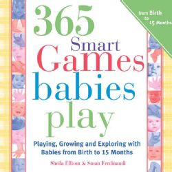 365 Games Smart Babies Play Playing, Growing and Exploring with Bbies