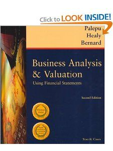 Business Analysis and Valuation Using Financial Statements, Text and