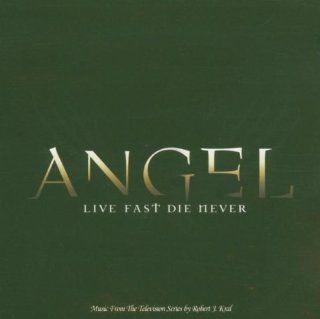Angel   Live Fast, Die Never Musik