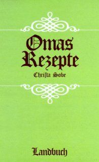 Omas Rezepte: Christa Sobe: Bücher