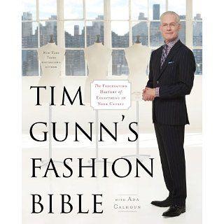 Tim Gunns Fashion Bible The Fascinating History of