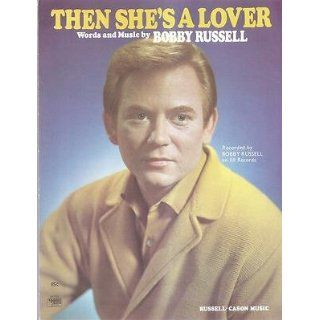 Sheet Music 1969 Then Shes A Lover Bobby Russell 245 Everything Else