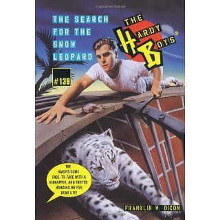 The Search for the Snow Leopard (The Hardy Boys #139) Franklin W