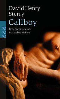 Callboy. Bekenntnisse eines Frauenbeglückers David H