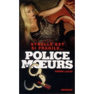 POLICE DES MOEURS T.222; SYBELLE EST SI FRAGILE   Achat / Vente livre
