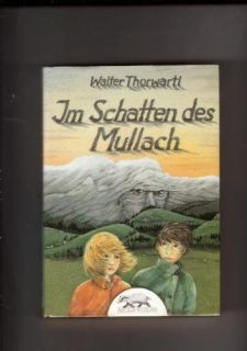 Im Schatten des Mullach Walter Thorwartl Bücher