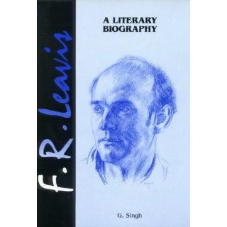 Leavis: A Literary Biography: G. Singh: Englische