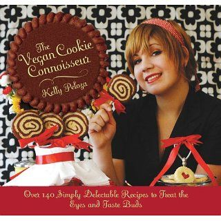 The Vegan Cookie Connoisseur: Over 140 Simply Delicious Recipes That
