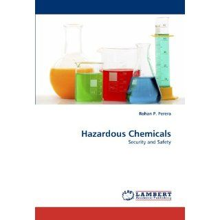 Hazardous Chemicals: Security and Safety: Rohan P. Perera
