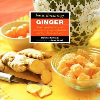 Ginger (The Basic Flavoring Series) Clare Gordon Smith, James Merrell