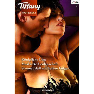 Tiffany hot & sexy Band: Königliche Lust / Stromausfall mit heißen