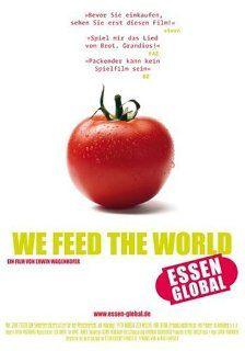 We Feed the World   Essen global Helmut Neugebauer, Erwin