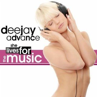 She Lives for the Music (Deltaforcez Remix): Deejay Advance