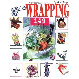 Quick and Easy Enchanting Gifts Wrapping 149 Items: Yoshiko Hase