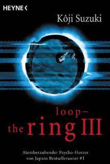 Loop   The Ring III Atemberaubender Psychohorror von Japans