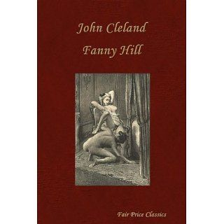 Fanny Hill (Including 12 Illustrations by Paul Avril) John Cleland