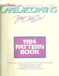 1984 Wilton Yearbook of Cake Decorating Pattern Book