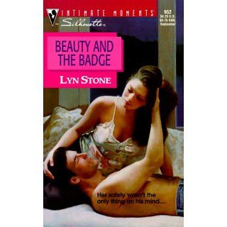 Beauty And The Badge (Silhouette Intimate Moments) Lyn Stone