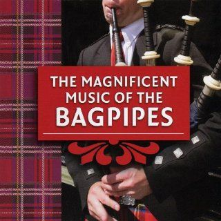 The Magnificent Music of the Bagpipes Various artists