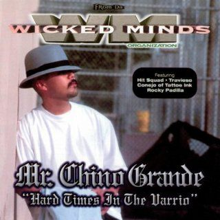 Hard Times In The Barrio Mr. Chino Grande MP3 Downloads