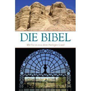 Die Bibel Mit Bildern aus dem Heiligen Land Mit Fotos aus dem