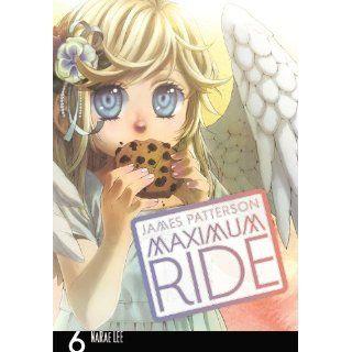 Maximum Ride The Manga, Vol. 6 James Patterson, NaRae Lee
